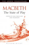 Macbeth: The State of Play: The State of Play - Ann Thompson