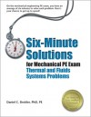 Six-Minute Solutions for Mechanical PE Exam Thermal and Fluids Systems Problems - Daniel Deckler