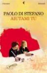 Aiutami tu - Paolo Di Stefano