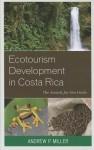Ecotourism Development in Costa Rica: The Search for Oro Verde - Andrew Miller