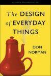 The Design of Everyday Things: Revised and Expanded Edition - Donald A. Norman