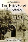 The History of Bukhara - Abu Bakr Muhammad I. Narshakhi, Abu Bakr Muhammad I. Narshakhi