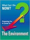 Preparing for a Career in the Environment (What Can I Do Now?) - J.G. Ferguson Publishing Company