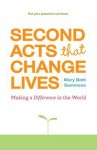 Second Acts That Can Change Lives: Making a Difference in the World - Mary Beth Sammons