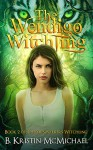 The Wendigo Witchling (Skinwalkers Witchling Book 2) - B. Kristin McMichael
