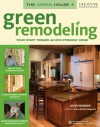 Green Remodeling: Your Start toward an Eco-Friendly Home (The Green House) - John D. Wagner