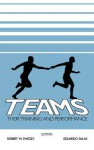 Teams: Their Training and Performance - Robert W. Swezey, Eduardo Salas