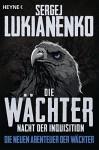 Die Wächter - Nacht der Inquisition: Roman (Die neuen Abenteuer der Wächter, Band 3) - Sergej Lukianenko, Christiane Pöhlmann