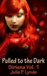 Pulled to the Dark (Siriena, #1) - Julia P. Lynde