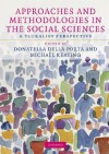 Approaches and Methodologies in the Social Sciences: A Pluralist Perspective - Donatella Della Porta, Michael Keating