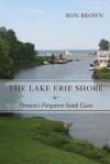 The Lake Erie Shore: Ontario's Forgotten South Coast - Ron Brown