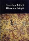 Historie z dziupli - Stanisław Tekieli