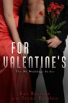 For Valentine's (No Weddings, 4.5: a steamy nightcap novella) - Kat Bastion, Stone Bastion
