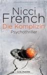 Die Komplizin: Psychothriller - Nicci French, Birgit Moosmüller