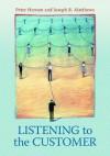 Listening to the Customer - Peter Hernon, Joseph R. Matthews