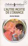 L'autre Moitié De L'orange - Anne Weale
