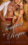 Tempted By A Rogue - Lauren Smith, Aleta Rafton