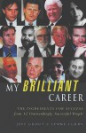 My Brilliant Career: 12 High Achievers Reveal the Secrets of Their Success - Jeff Grout, Lynne Curry