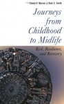Journeys from Childhood to Midlife: Risk, Resilience, and Recovery Paperback July 19, 2001 - Emmy E. Werner