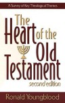 The Heart of the Old Testament: A Survey of Key Theological Themes - Ronald F. Youngblood