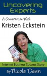 A Conversation with Kristen Eckstein: The Ultimate Book Coach (Online Business Success Stories) - Nicole Dean, Kristen Eckstein