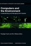 Computers and the Environment: Understanding and Managing Their Impacts - Ruediger Kuehr, Eric Williams