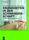 Krankheiten in Der Schwangerschaft: Handbuch Der Diagnosen Von A Z - Volker Briese, Michael Bolz, Toralf Reimer