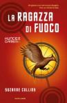 La ragazza di fuoco (Hunger Games, #2) - Suzanne Collins