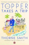 Topper Takes a Trip - Thorne Smith, Carolyn See