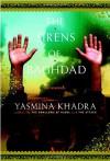 The Sirens of Baghdad - Yasmina Khadra, John Cullen