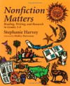 Nonfiction Matters: Reading, Writing, and Research in Grades 3-8 - Stephanie Harvey