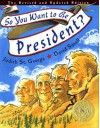 So You Want To Be President? - Judith St. George