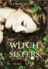 The Witch Sisters (The Taker, #2.5) - Alma Katsu