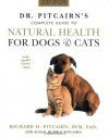 Dr. Pitcairn's New Complete Guide to Natural Health for Dogs and Cats - Richard H. Pitcairn, Susan Hubble Pitcairn