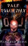Pale Phoenix - Kathryn Reiss