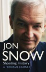 Shooting History: A Personal Journey - Jon Snow