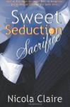 Sweet Seduction Sacrifice - Nicola Claire