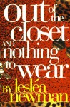 Out of the Closet and Nothing to Wear - Lesléa Newman