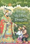 El Dia Del Rey Dragon (La Casa Del Arbol, #14) - Mary Pope Osborne, Sal Murdocca