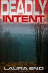 Deadly Intent - Laura Eno
