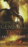 Troy: Fall of Kings - David Gemmell, Stella Gemmell