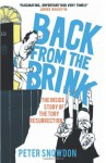Back from the Brink: The Inside Story of the Tory Resurrection - Peter Snowdon
