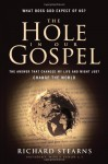 The Hole in Our Gospel: What does God expect of Us? The Answer that Changed my Life and Might Just Change the World - Richard Stearns