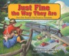 Just Fine the Way They Are: From Dirt Roads to Rail Roads to Interstates - Connie Nordhielm Wooldridge, Richard Walz