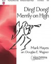 Ding! Dong! Merrily on High - Douglas E. Wagner, Mark Hayes