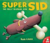 Super Sid - Sam Lloyd