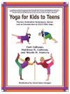 Yoga for Kids to Teens: Themes, Relaxation Techniques, Games, and an Introduction to SOLA Stikk Yoga - Yael Calhoun, Matthew R. Calhoun, Nicole M. Hamory, Carol Anne Coogan