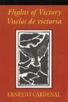 Flights of Victory/Vuelos de Victoria - Ernesto Cardenal