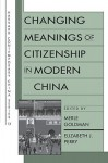 Changing Meanings of Citizenship in Modern China - Merle Goldman