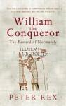 William the Conqueror - Peter Rex